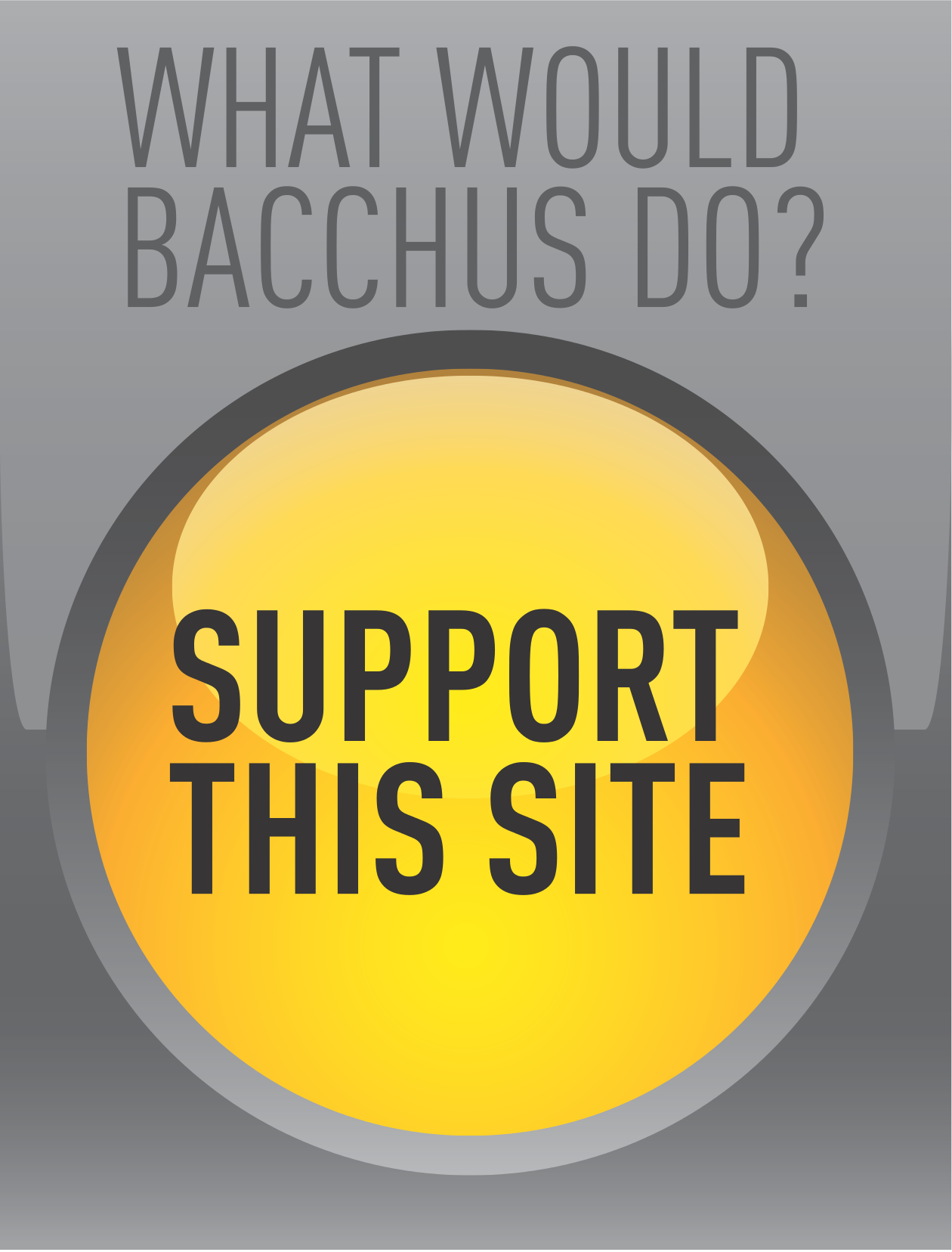 What Would Bacchus Do?